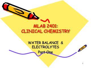 MLAB 2401: CLINICAL CHEMISTRY