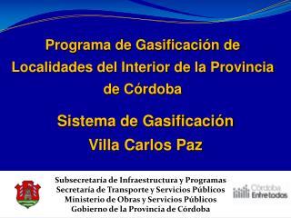 Subsecretaría de Infraestructura y Programas Secretaría de Transporte y Servicios Públicos
