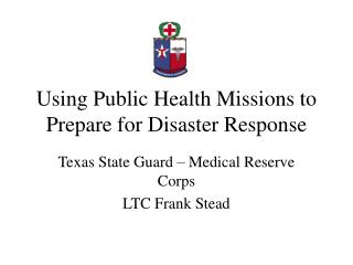 Using Public Health Missions to Prepare for Disaster Response