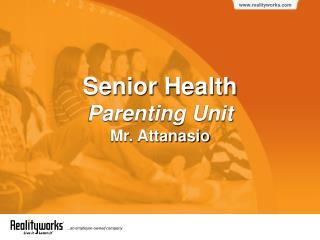 Senior Health Parenting Unit Mr. Attanasio
