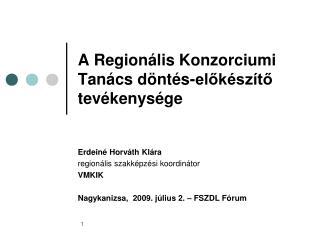 A Regionális Konzorciumi Tanács döntés-előkészítő tevékenysége