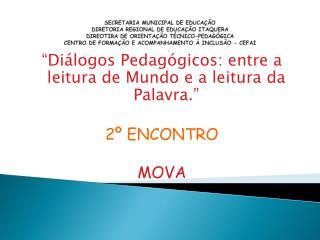 """""""Diálogos Pedagógicos: entre a leitura de Mundo e a leitura da Palavra."""" 2º ENCONTRO MOVA"""