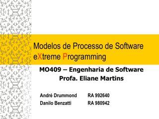 Modelos de Processo de Software e X treme  P rogramming