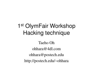 1 st  OlymFair Workshop Hacking technique