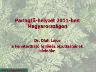 Parlagfű-helyzet 2011-ben Magyarországon Dr. Oláh Lajos