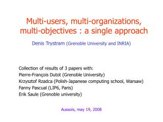 Multi-users, multi-organizations, multi-objectives : a single approach
