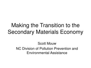 Making the Transition to the Secondary Materials Economy