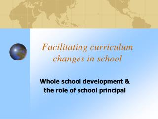 Facilitating curriculum changes in school