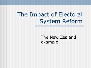 The Impact of Electoral System Reform