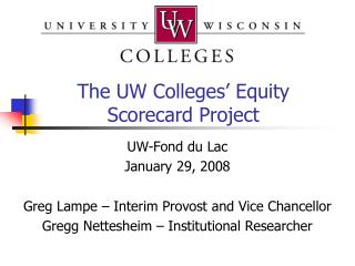 The UW Colleges� Equity Scorecard Project