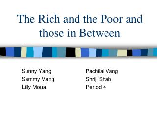 The Rich and the Poor and those in Between