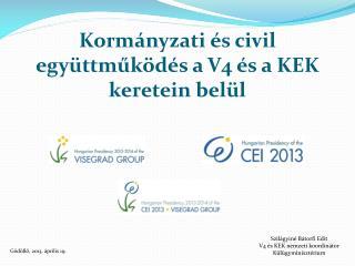 Kormányzati és civil együttműködés a V4 és a KEK keretein belül