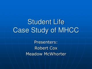 Student Life Case Study of MHCC