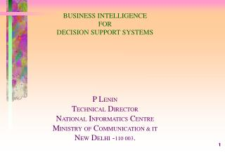 BUSINESS INTELLIGENCE FOR DECISION SUPPORT SYSTEMS P L ENIN T ECHNICAL  D IRECTOR