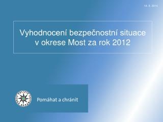 Vyhodnocení bezpečnostní situace v okrese Most za rok 2012