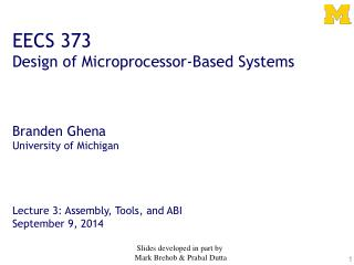 EECS 373 Design of Microprocessor-Based Systems Branden Ghena University of Michigan