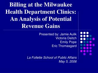 Billing at the Milwaukee Health Department Clinics: An Analysis of Potential Revenue Gains