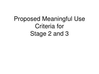 Proposed Meaningful Use Criteria for Stage 2 and 3