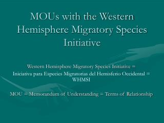MOUs with the Western Hemisphere Migratory Species Initiative