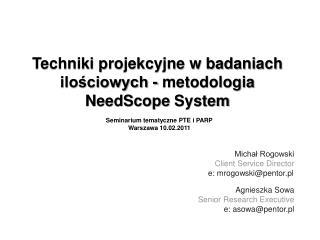 Techniki projekcyjne w badaniach ilo?ciowych - metodologia  NeedScope  System