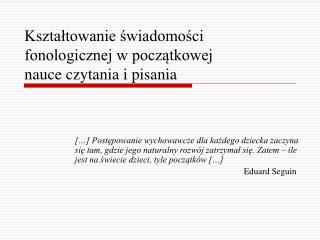 Kształtowanie świadomości fonologicznej w początkowej nauce czytania i pisania