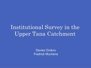 Institutional Survey in the Upper Tana Catchment