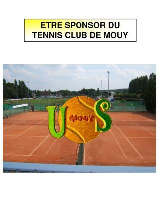 ETRE SPONSOR DU TENNIS CLUB DE MOUY