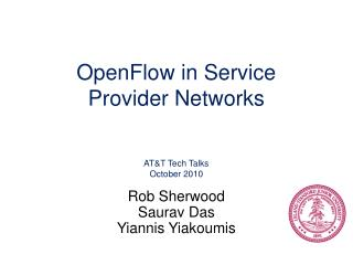 OpenFlow  in Service  Provider Networks AT&T Tech Talks October 2010