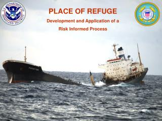 PLACE OF REFUGE Development and Application of a  Risk Informed Process