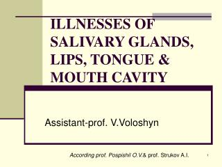 ILLNESSES OF SALIVARY GLANDS, LIPS, TONGUE & MOUTH CAVITY