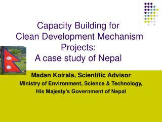 Capacity Building for  Clean Development Mechanism Projects:  A case study of Nepal