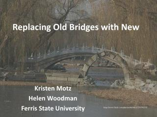 Replacing Old Bridges with New