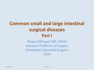 Common small and large intestinal surgical diseases Part I