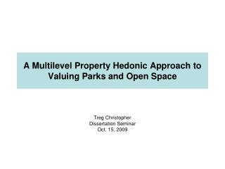 A Multilevel Property Hedonic Approach to Valuing Parks and Open Space