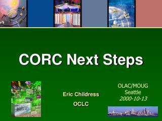 CORC Next Steps