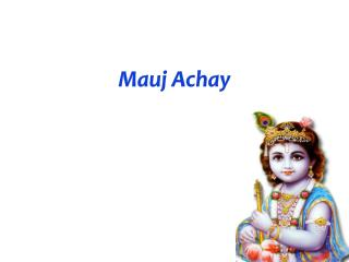 Mauj Achay