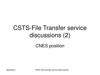 CSTS-File Transfer service discussions (2)