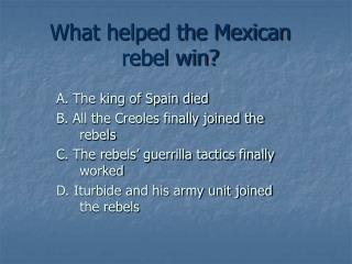 What helped the Mexican rebel win?