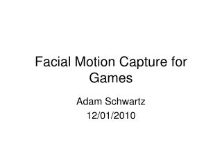 Facial Motion Capture for Games