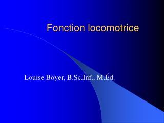 Fonction locomotrice