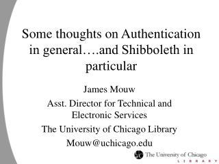 Some thoughts on Authentication in general….and Shibboleth in particular