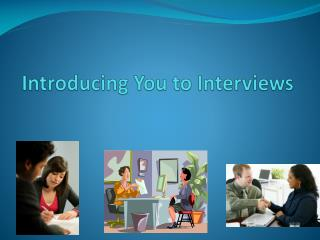 Introducing You to Interviews