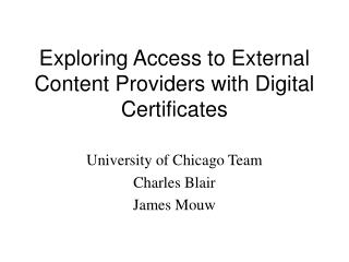Exploring Access to External Content Providers with Digital Certificates