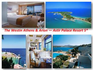 The Westin Athens  & Arion  — Astir Palace Resort 5*
