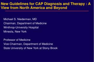 New Guidelines for CAP Diagnosis and Therapy : A View from North America and Beyond