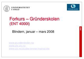 Forkurs – Gründerskolen (ENT 4000I)