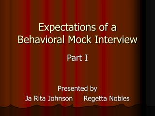 Expectations of a Behavioral Mock Interview