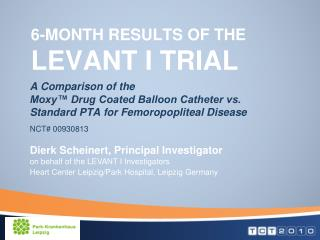 6-Month Results of the  LEVANT I Trial