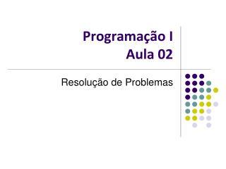 Programação I Aula 02