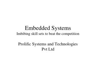 Embedded Systems  Imbibing skill sets to beat the competition